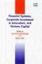 Financial Systems, Corporate Investment in Innovation, and Venture Capital by A. Bartzokas