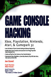 Game Console Hacking by Joe Grand