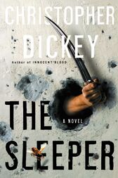 The  Sleeper by Christopher Dickey