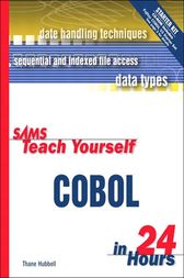 Sams Teach Yourself COBOL in 24 Hours by Thane Hubbell