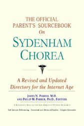 The Official Parent's Sourcebook on Sydenham Chorea by James N. Parker
