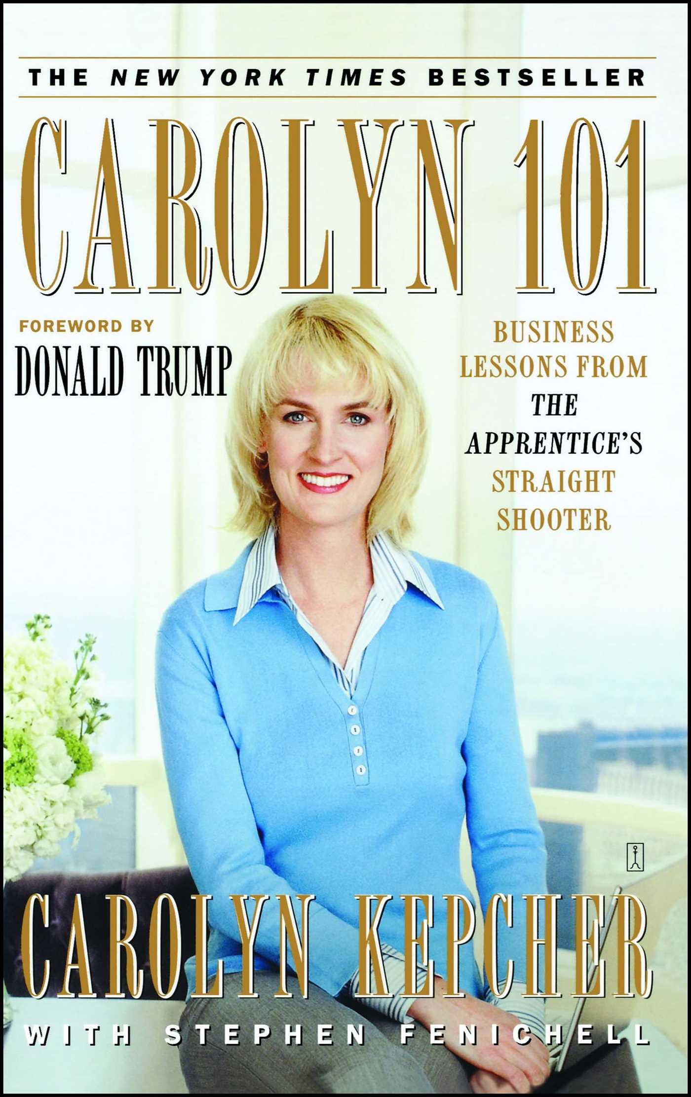 Download Ebook Carolyn 101 by Carolyn Kepcher Pdf