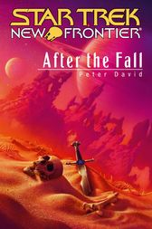 Star Trek: New Frontier: After the Fall by Peter David