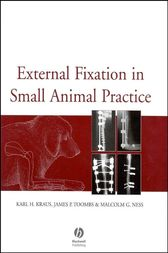 External Fixation in Small Animal Practice by Karl H. Kraus