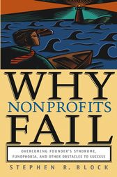 Why Nonprofits Fail by Stephen R. Block