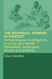 Hominid Individual in Context by Clive Gamble