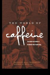 The World of Caffeine by Bennett Alan Weinberg