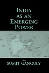 India as an Emerging Power by Sumit Ganguly