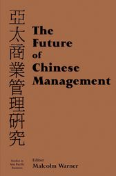 The Future of Chinese Management by Malcolm Warner