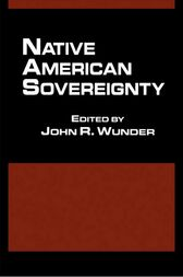 Native American Sovereignty by John R. Wunder