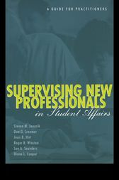Supervising New Professionals in Student Affairs by Steven M. Janosik