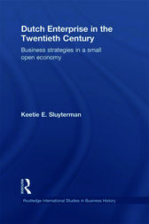 Dutch Enterprise in the 20th Century by Keetie E. Sluyterman