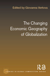 The Changing Economic Geography of Globalization by Giovanna Vertova