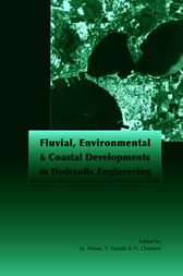 Fluvial, Environmental and Coastal Developments in Hydraulic Engineering by Michele Mossa