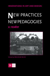New Practices - New Pedagogies by Malcolm Miles