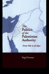 The Politics of the Palestinian Authority by Nigel Parsons