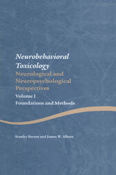 Neurobehavioral Toxicology: Neurological and Neuropsychological Perspectives, Volume I by Stanley Berent