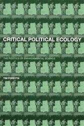 Critical Political Ecology by Timothy Forsyth