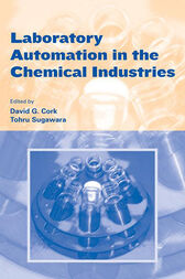 Laboratory Automation in the Chemical  Indus by David G. Cork