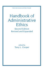 Handbook of Administrative Ethics by Terry Cooper