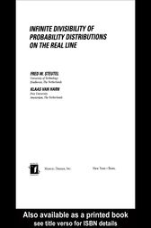Infinite Divisibility of Probability Distributions on the Real Line by Fred W. Steutel