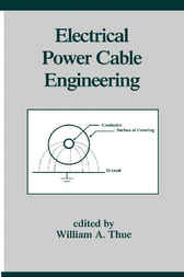 Electrical Power Cable Engineering by William A. Thue