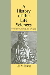 A History of the Life Sciences, Revised and Expanded by Lois N. Magner