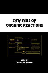 Catalysis of Organic Reactions by Dennis G. Morrell