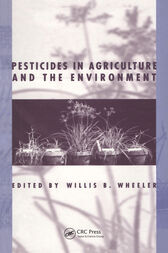 Pesticides in Agriculture and the Environment by Willis B. Wheeler