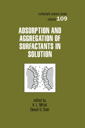 Adsorption and Aggregation of Surfactants in Solution by K.L. Mittal
