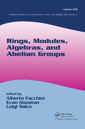 Rings, Modules, Algebras, and Abelian Groups by Alberto Facchini