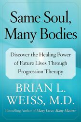 Same Soul, Many Bodies by Brian L. Weiss