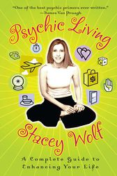 Psychic Living by Stacey Wolf