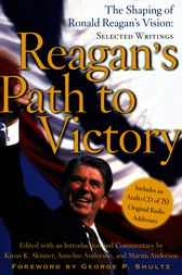 Reagan's Path to Victory by Kiron K. Skinner