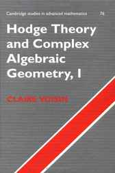 Hodge Theory and Complex Algebraic Geometry I: Volume 1 by Claire Voisin