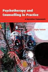 Psychotherapy and Counselling in Practice by Digby Tantam