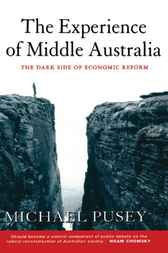 The Experience of Middle Australia by Michael Pusey
