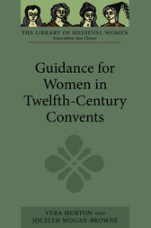 Guidance for Women in Twelfth-Century Convents by Vera Morton
