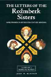 The Letters of the Rozmberk Sisters: Noblewomen in Fifteenth-Century Bohemia