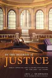 In the Interest of Justice by Joel J. Seidemann