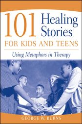 101 Healing Stories for Kids and Teens by George W. Burns