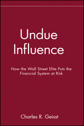 Undue Influence by Charles R. Geisst
