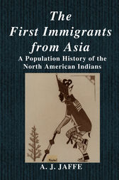 The First Immigrants from Asia by A.J. Jaffe