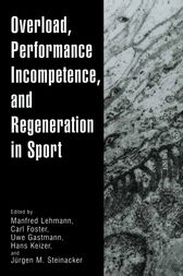 Overload, Performance Incompetence, and Regeneration in Sport by Manfred Lehmann