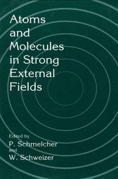 Atoms and Molecules in Strong External Fields by P. Schmelcher