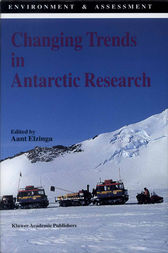 Changing Trends in Antarctic Research by A. Elzinga