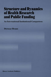 Structure and Dynamics of Health Research and Public Funding by Dietmar Braun