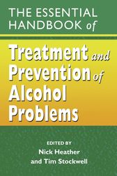 The Essential Handbook of Treatment and Prevention of Alcohol Problems by Nick Heather