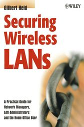Securing Wireless LANs by Gilbert Held