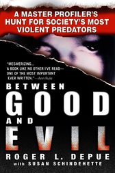 Between Good and Evil by Roger L. Depue